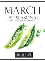 Eat Seasonal March Produce Guide | ahealthylifeforme.com