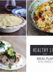 Weekly Meal Plan Week 7 | ahealthylifeforme.com