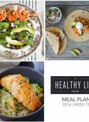Healthy Weekly Meal Plan Week 19| ahealthylifeforme.com