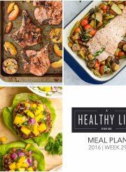 Healthy Weekly Meal Plan Week 29 | ahealthylifeforme.com
