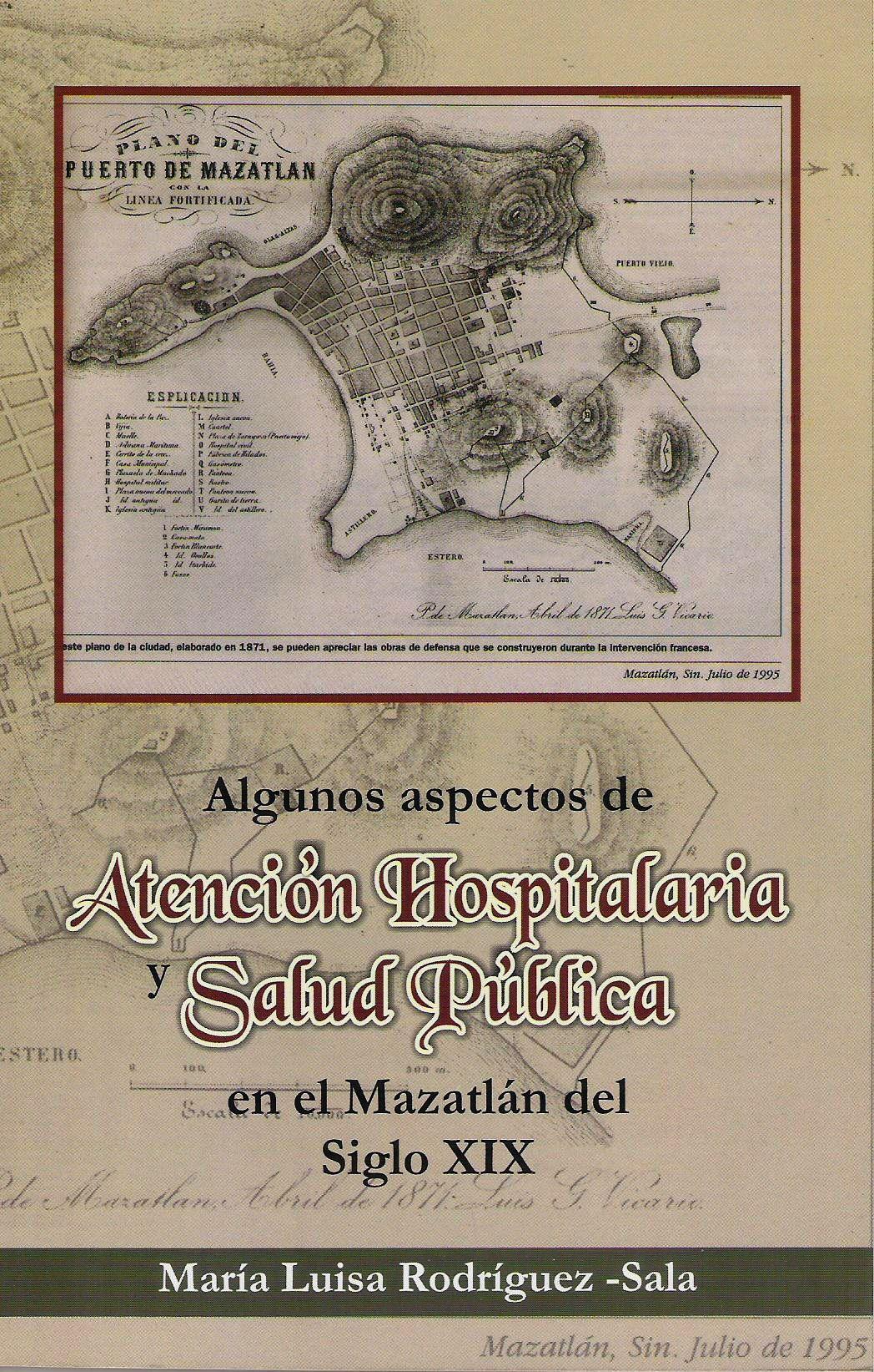 Algunos aspectos de atenci¢n hospitalaria y salud p£blica en el Mazatln del siglo XIX