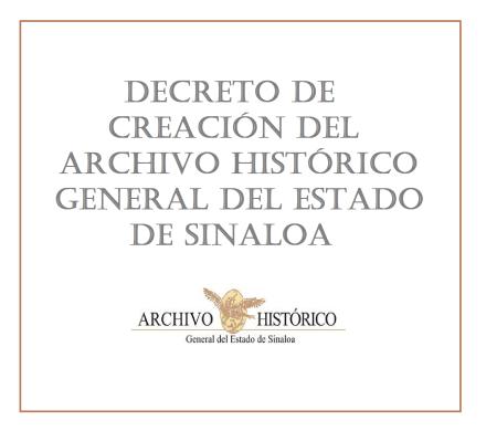 Decreto de creación del Archivo Histórico General del Estado de Sinaloa