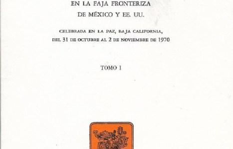 Memoria. Problemas de transculturación  en la faja fronteriza de México y EE.UU. Tomo I.