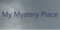 My Mystery Place