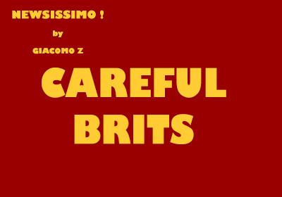 Careful Brits