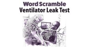 Word Scramble - Ventilator Leak Test