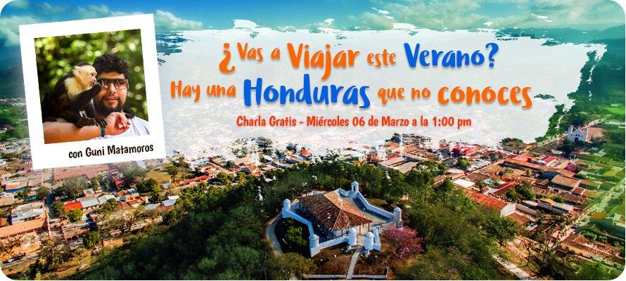 Webinar ¿Vas A Viajar Este Verano? Hay Una Honduras Que No Conoces