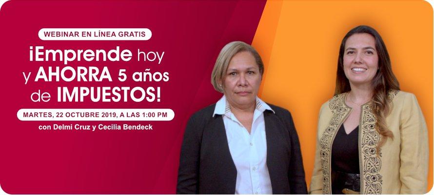 Webinar ¡Emprende Hoy y AHORRA 5 Años de IMPUESTOS!