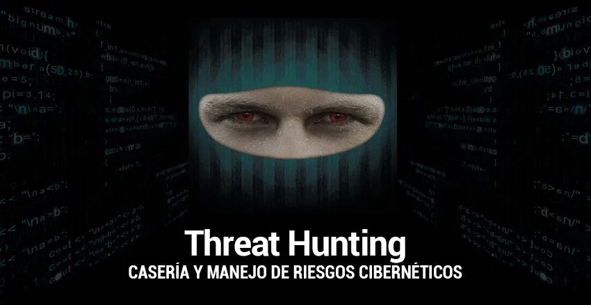 Casería De Amenazas E Inteligencia De Ciberseguridad