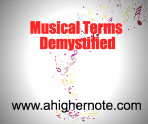 Musical Terms Demystified @ ahighernote.com