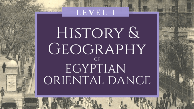 History & Geography of Egyptian Oriental Dance