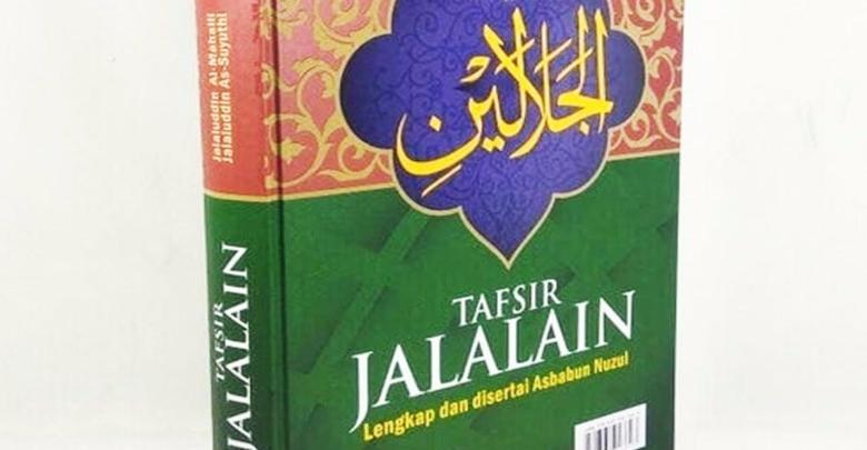 Mengenal Kitab Tafsir Jalalain Karya Imam Jalaluddin