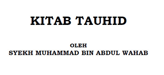 Terjemah Kitab Tauhid Wahabi Karya Muhammad bin Abdul Wahab
