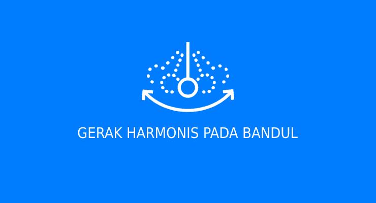Gerak harmonis pada Bandul sederhan