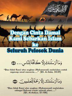 dengan cinta damai kami sebarkan islam ke seluruh pelosok dunia