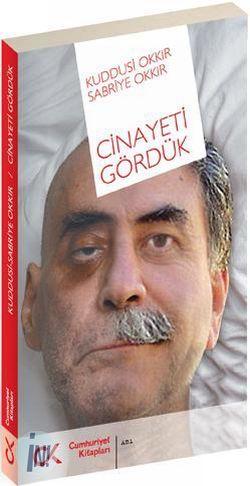 Kuddusi_Okkir_cinayeti_gorduk