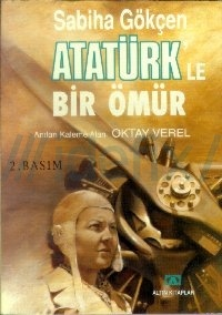 SABIHA_GOKCEN_ATATURKLE_BIR_OMUR