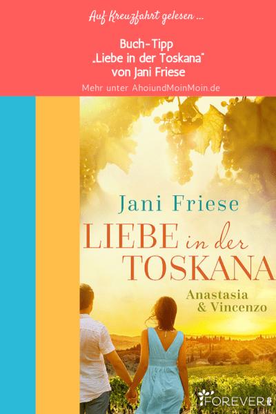 """""""Liebe in der Toskana"""" von Jani Friese"""