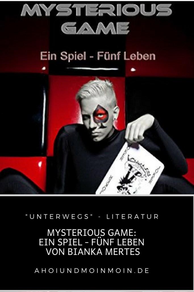 Unterwegs - Literatur Mysterious Game_ Ein Spiel - Fünf Leben von Bianka Mertes