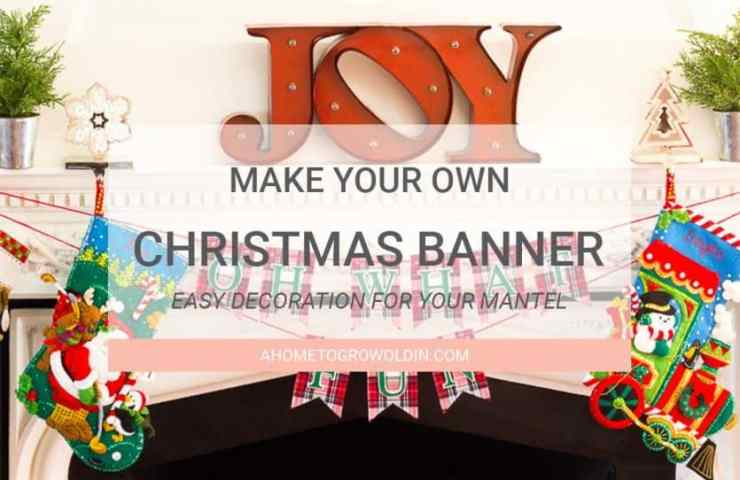 How To Make A Holiday Banner For Your Fireplace Mantel