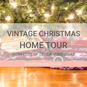 Vintage Christmas Holiday Home Tour with Beautiful Christmas Decor Ideas