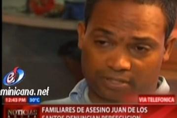 Hermano del matador de Juancito de los Santos denuncia persecución