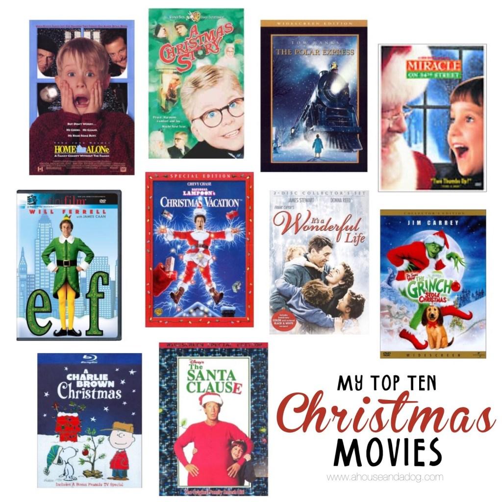 Top Ten Favorite Christmas Movies | ahouseandadog.com