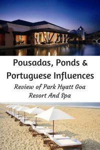 Park Hyatt Goa Resort And Spa Review - Pousadas, Ponds, and Portuguese Influences