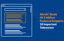 Ahrefs' Study Of 2 Million Featured Snippets: 10 Important Takeaways