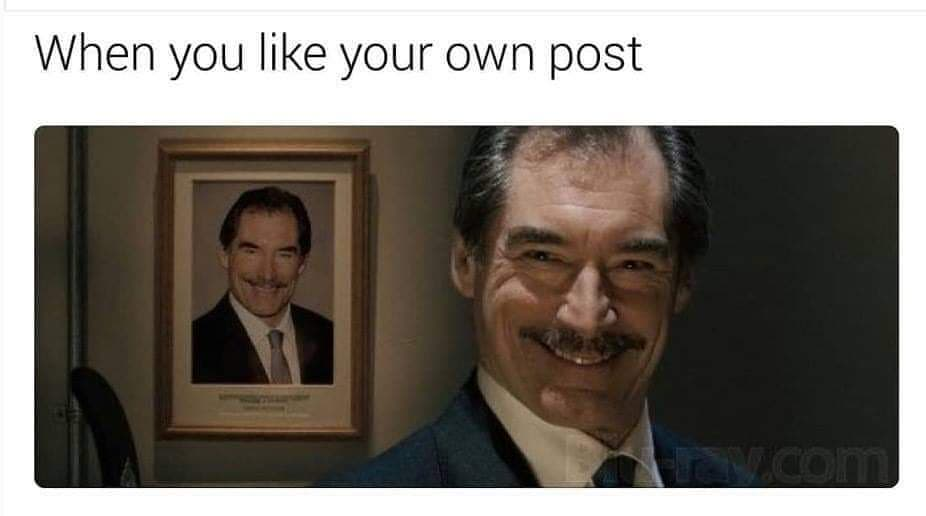 When You Like Your Own Post Meme Ahseeit