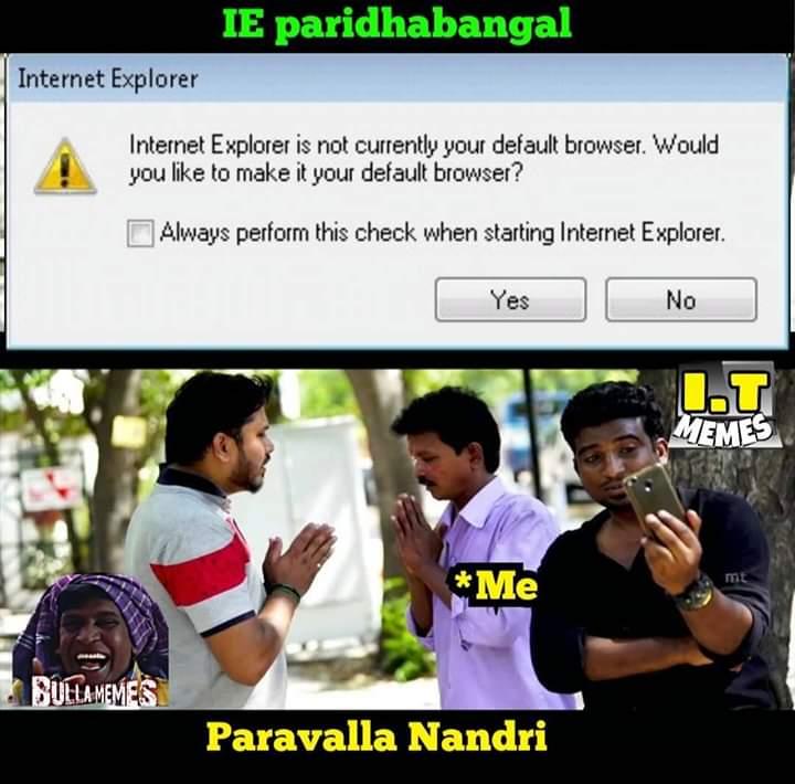 Internet Explorer Parithabangal Meme Tamil Memes
