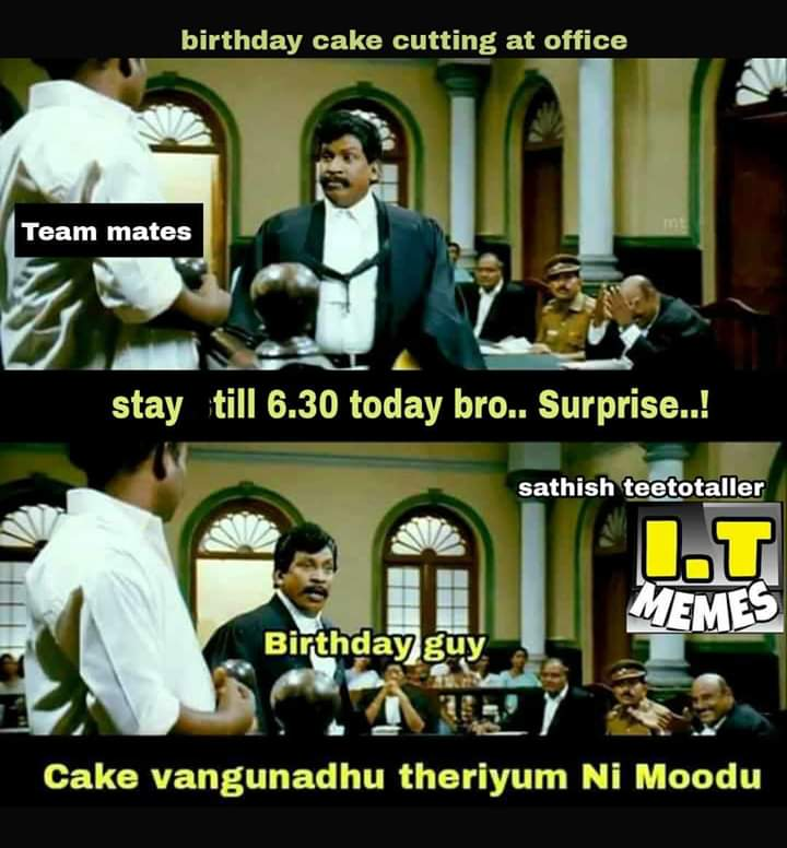 Surprise Birthday Cake Cutting At Office Be Like Meme Tamil Memes