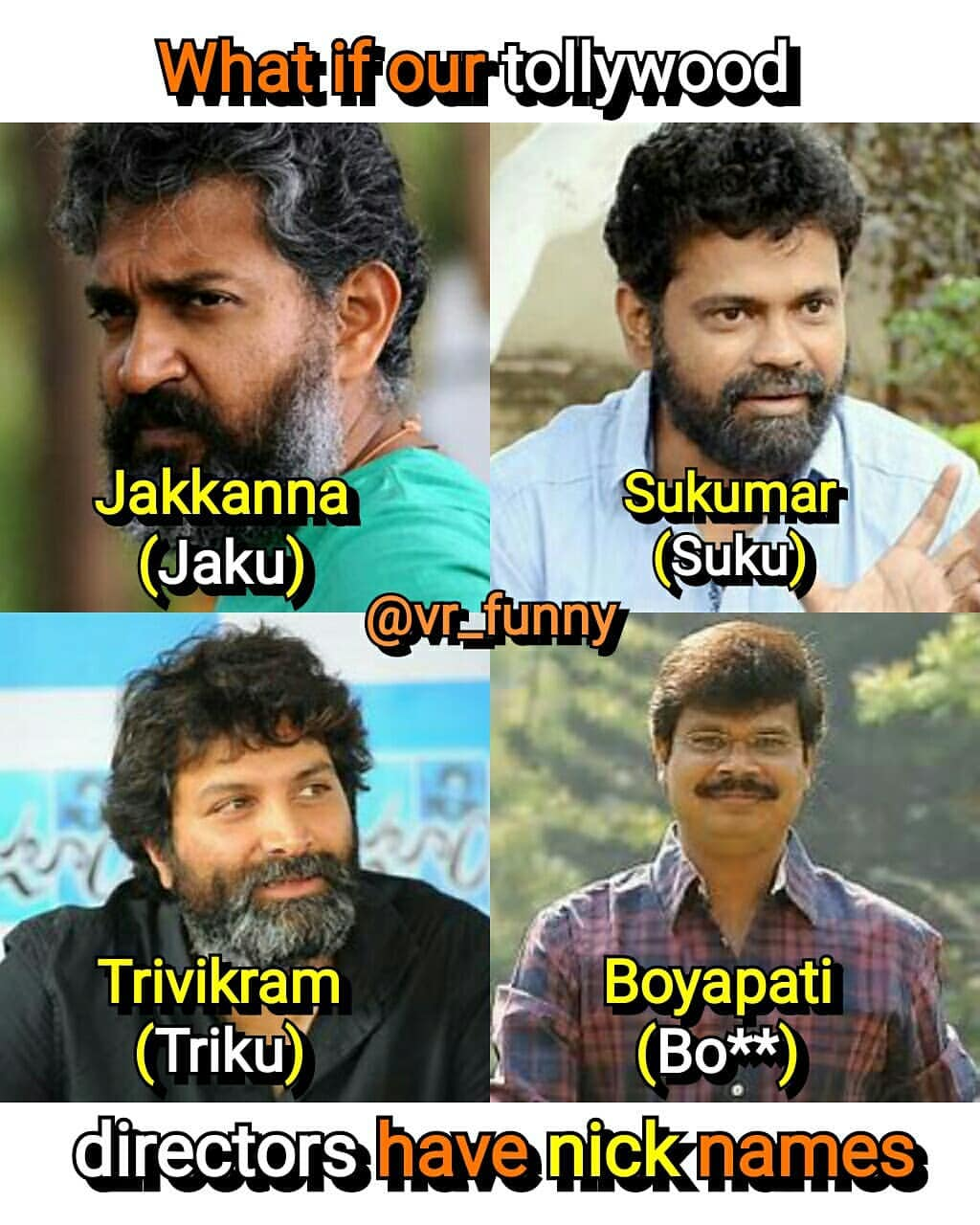 What If Our Tollywood Directors Have Nick Names Telugu Memes