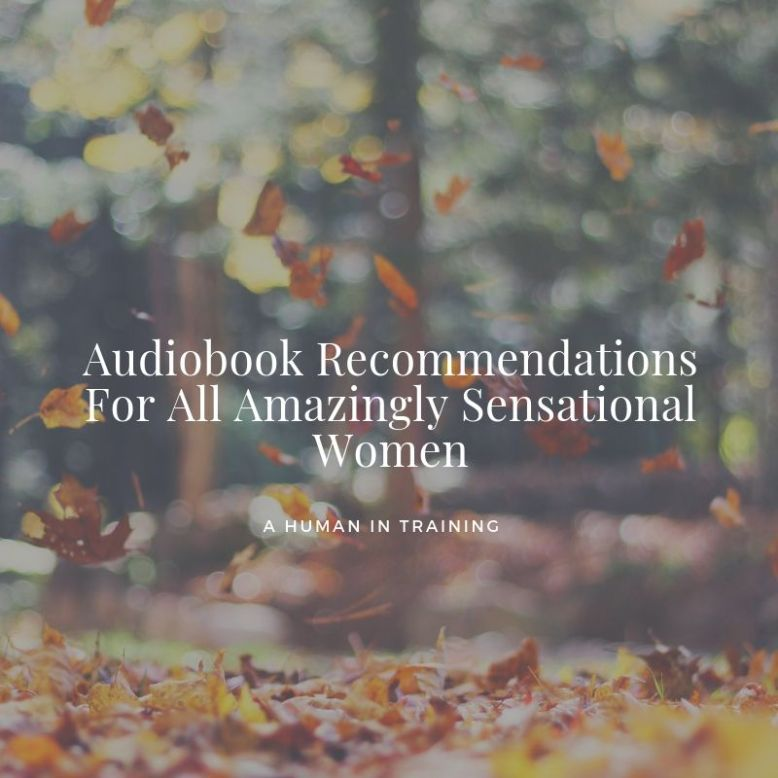 Audiobook Recommendations For All Amazingly Sensational Women