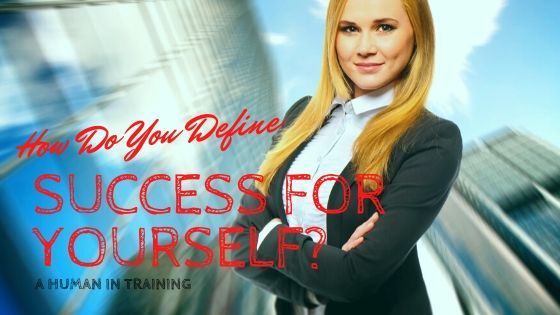 Woman going through life wondering how do you define success for yourself?