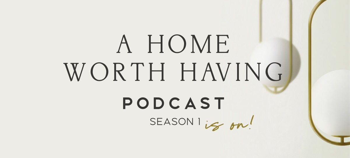 a home worth having podcast