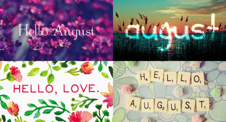 Hello August Images, Pictures, Wallpapers 2018