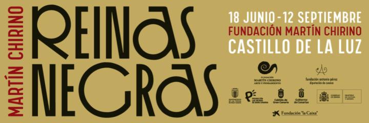 Exposición MARTÍN CHIRINO: REINAS NEGRAS. Castillo de La Luz, Las Palmas