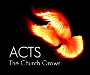 Acts: The Church Grows
