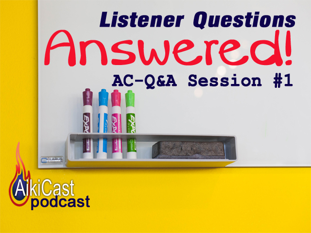 AikiCast podcast listener q&a 1