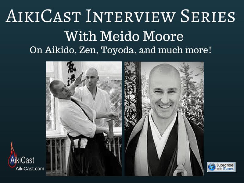 AikiCast Meido Moore Interview