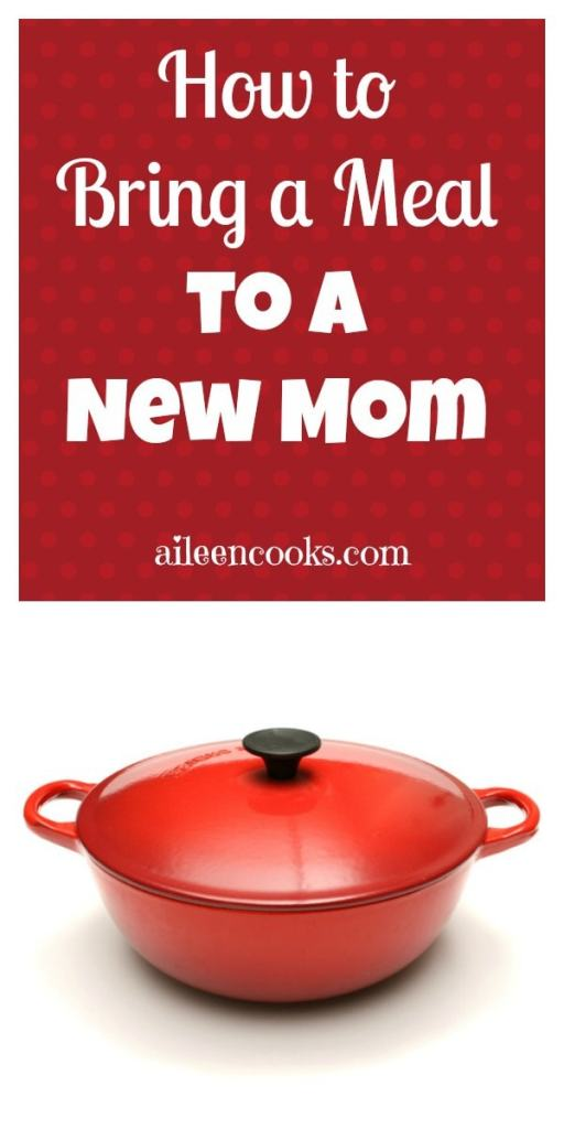 How to bring a meal to a new mom on http://aileencooks.com