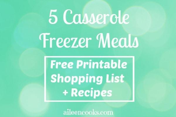 5 Casserole Freezer Meals 1