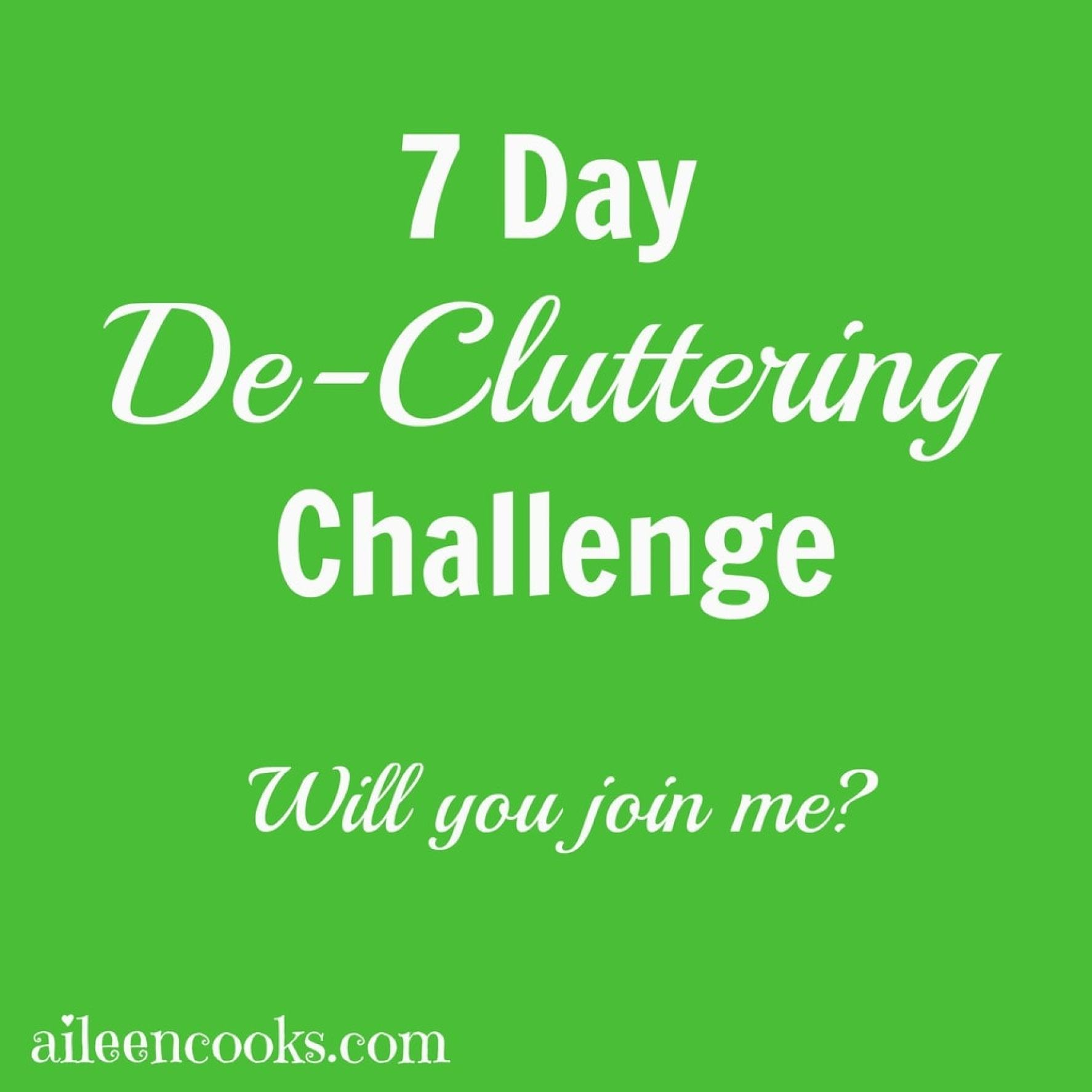 7 Day De-Cluttering Challenge Will you join me. Let's Do some spring cleaning together! http://aileencooks.com