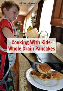 Cooking With Kids: Whole Grain Pancakes