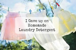 I Gave up on Homemade Laundry Detergent