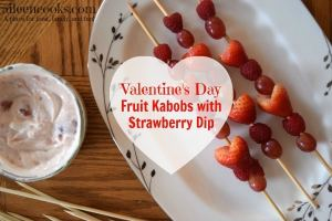 Valentine's Day Fruit Kabobs with Strawberry Dip