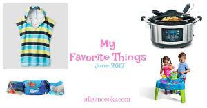 My Favorite Things – June 2017