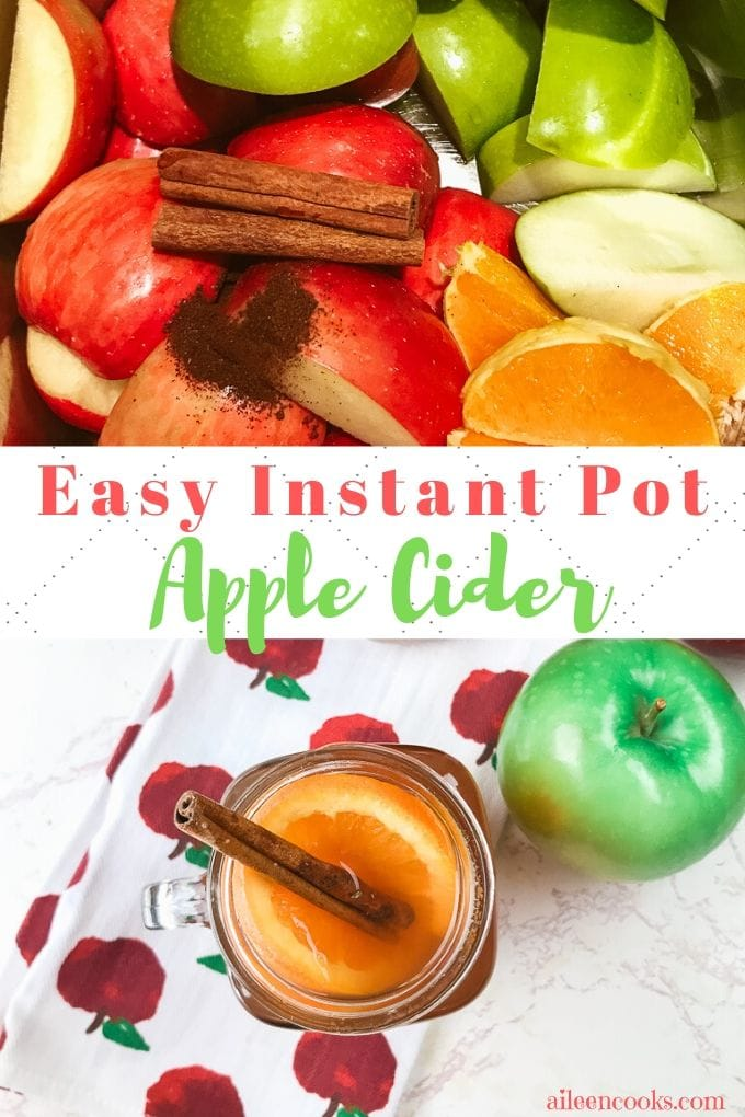 """A collage photo of instant pot apple cider with the words """"easy instant pot apple cider""""."""