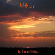 """You are currently viewing The Sound Ninja Does It Again: The Marvelous Acoustic Sound and Deep Message Featured in """"With Us"""""""